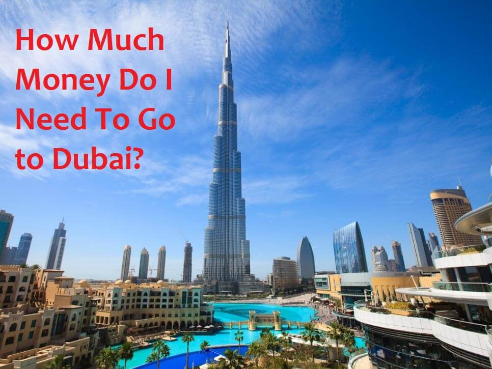 How Much Money Do I Need To Go to Dubai?